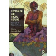 Ecological and Social Healing: Multicultural Women's Voices