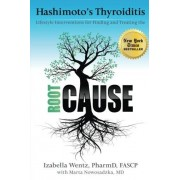 Izabella Wentz PharmD Hashimoto's Thyroiditis: Lifestyle Interventions for Finding and Treating the Root Cause
