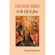 The Holy Spirit in the Life of Jesus by OFM Cap Raniero Cantalamessa