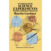 Entertaining Science Experiments with Everyday Objects, Paperback