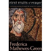 First Fruits of Prayer by Frederica Mathewes-Green