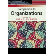The Blackwell Companion to Organizations by Joel Baum
