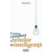 Cartea completa a testelor de inteligenta - Philip Carter