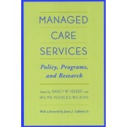Managed Care Services by Nancy W. Veeder