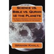 Science vs. Bible vs. Quran (4) the Planets by Dr Ibrahim Khalil Aly