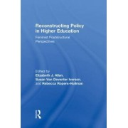 Reconstructing Policy in Higher Education by Elizabeth J. Allan