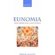 Eunomia by Professor of International Public Law University of Cambridge Fellow Philip Allott