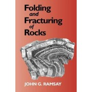 Folding and Fracturing of Rocks by G. John Ramsay