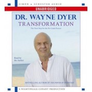 Transformation: The Next Step To the No Limit Person by Dr. Wayne W. Dyer