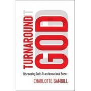Turnaround God by Charlotte Gambill