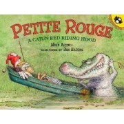 Petite Rouge: A Cajun Red Ridi by Mike Artell