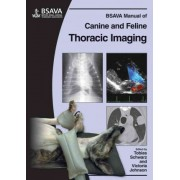 BSAVA Manual of Canine and Feline Thoracic Imaging by Victoria Johnson