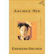 Empress Orchid by Anchee Min
