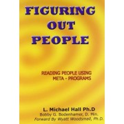 Figuring Out People by Michael L. Hall