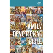 ESV Family Devotional Bible by Crossway Bibles
