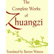 The Complete Works of Zhuangzi by Burton Watson