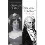 Germaine De Stael and Benjamin Constant by Renee Winegarten