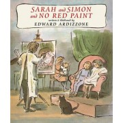Sarah and Simon and No Red Paint by Edward Ardizzone