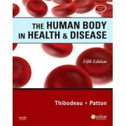 The Human Body in Health & Disease by Gary A. Thibodeau
