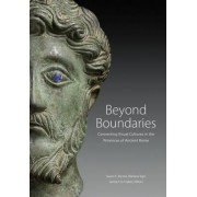 Beyond Boundaries - Connecting Visual Cultures in the Provinces of Ancient Rome by Susan Alcock