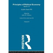 Collected Works of John Stuart Mill: Principles of Political Economy Vol A Volume 2 by John M. Robson