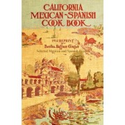 California Mexican-Spanish Cookbook 1914 Reprint by Ross Brown