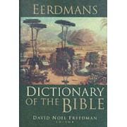 Eerdmans Dictionary of the Bible by David Noel Freedman