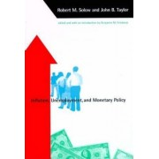 Inflation, Unemployment and Monetary Policy by Robert M. Solow