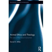 Animal Ethics and Theology by Daniel Miller