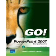 Go! with PowerPoint 2007: Comprehensive by Shelley Gaskin
