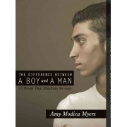 The Difference Between a Boy and a Man by Amy Modica Myers