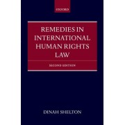 Remedies in International Human Rights Law by Dinah Shelton
