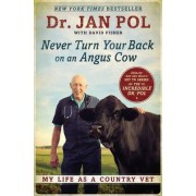 Never Turn Your Back on an Angus Cow by David E. Fisher