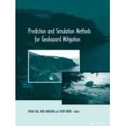 Prediction and Simulation Methods for Geohazard Mitigation by Fusao Oka