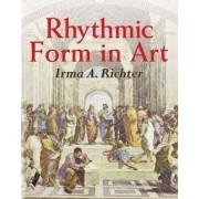 Rhythmic Form in Art by Irma A. Richter