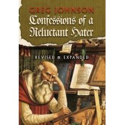 Confessions of a Reluctant Hater by Greg Johnson
