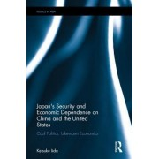 Japan's Security and Economic Dependence on China and the United States: Cool Politics, Lukewarm Economics