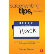 Screenwriting Tips, You Hack by Xander Bennett