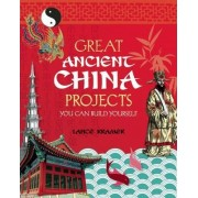 Great Ancient China Projects by Lance Kramer