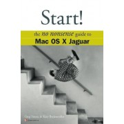 Start! The No Nonsense Guide to Mac OS X Jaguar by Katy Bodenmiller