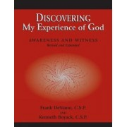 Discovering My Experience of God by Frank P. Desiano