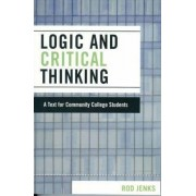 Logic and Critical Thinking by Rod Jenks