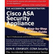 The Accidental Administrator: Cisco ASA Security Appliance by Don R. Crawley