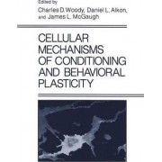 Cellular Mechanisms of Conditioning and Behavioral Plasticity by D. L. Alkon