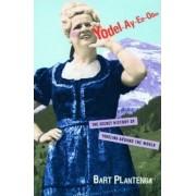 Yodel-Ay-Ee-Oooo by Bart Plantenga