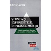 Stiinta si experientele in pragul mortii - Chris Carter
