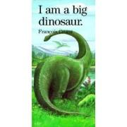 I am a Big Dinosaur by Francois Crozat
