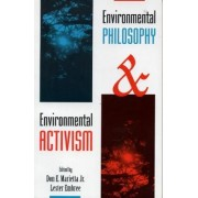 Environmental Philosophy and Environmental Activism by Don Marietta