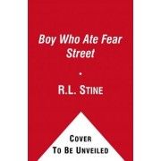 The Boy Who Ate Fear Street by R L Stine