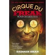 Cirque Du Freak #12: Sons of Destiny by Darren Shan